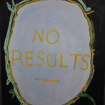 "No Results Robert Dayton, 2011 12 x 16"" painting Unframed original $180"